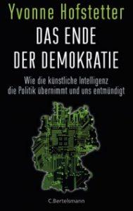 Das Ende der Demokratie, das Buch von Yvonne Hofstetter Cover: C. Bertelsmann